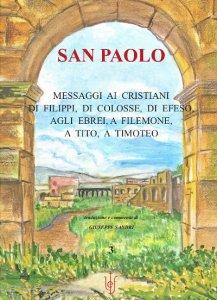 Messaggi ai cristiani di Filippi, di Colosse, di Efeso, agli Ebrei, a Filemone, a Tito, a Timoteo
