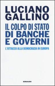 Il colpo di Stato di banche e governi