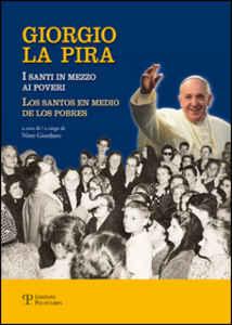 Giorgio La Pira : I santi in mezzo ai poveri
