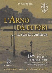 L' Arno da di fori....la storia continua