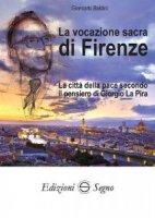 La vocazione sacra di Firenze